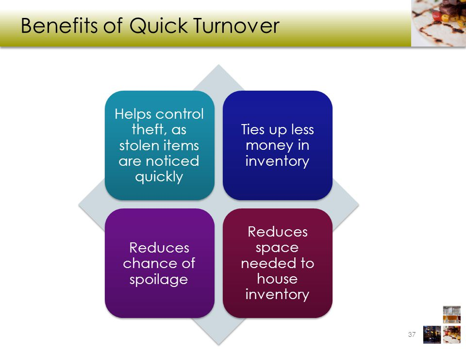 Benefits of Quick Turnover