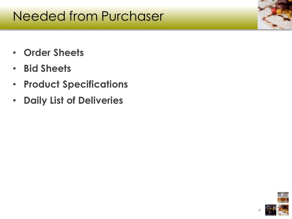 Needed from Purchaser Order Sheets Bid Sheets Product Specifications