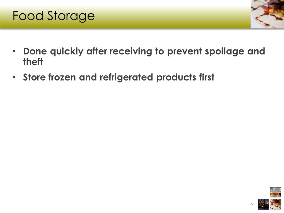 Food Storage Done quickly after receiving to prevent spoilage and theft.