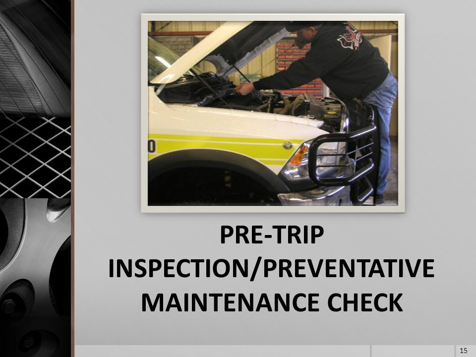 PRE-TRIP INSPECTION/PREVENTATIVE MAINTENANCE CHECK