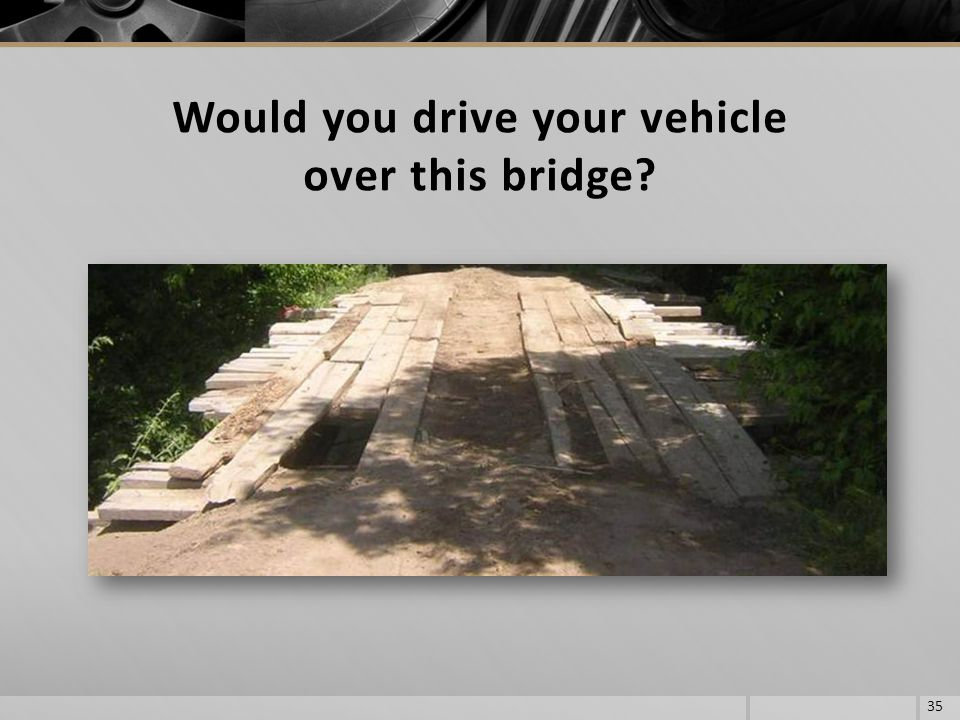 Would you drive your vehicle over this bridge
