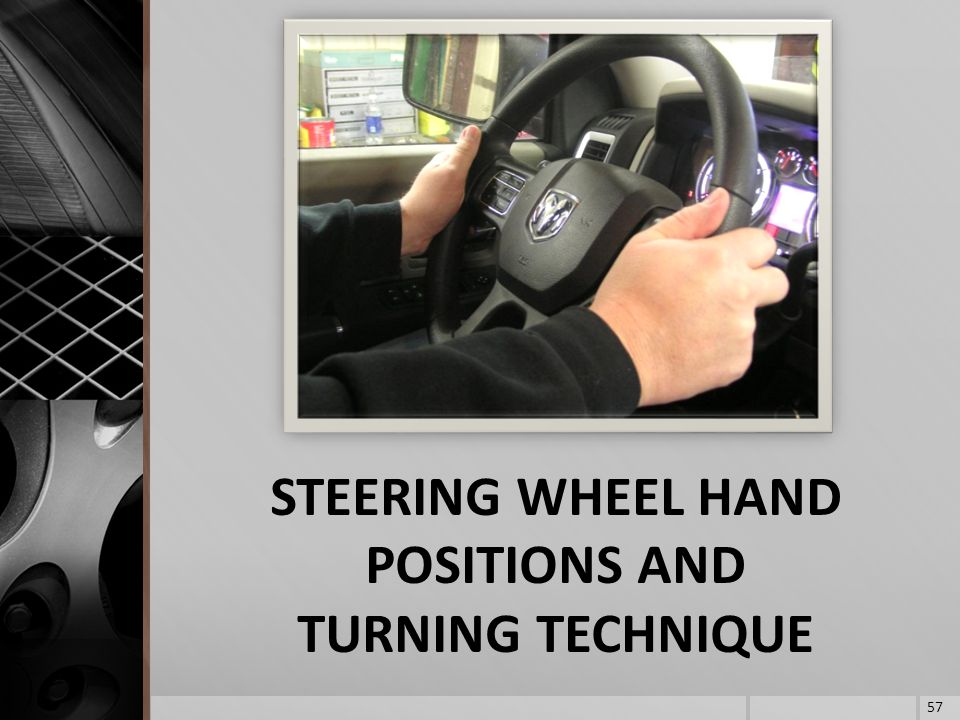 STEERING WHEEL HAND POSITIONS AND TURNING TECHNIQUE