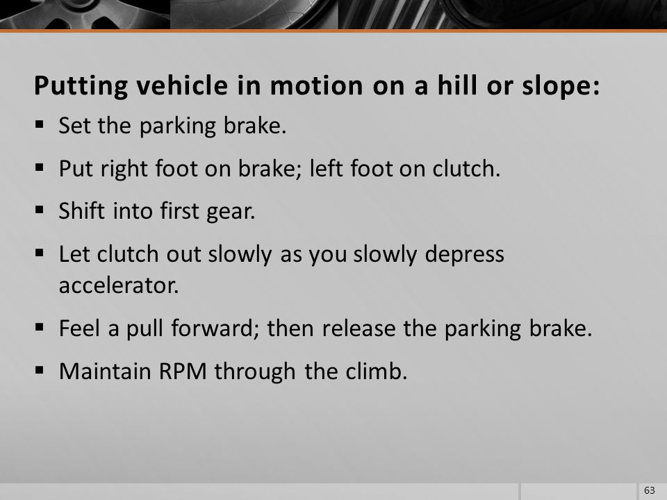 Putting vehicle in motion on a hill or slope: