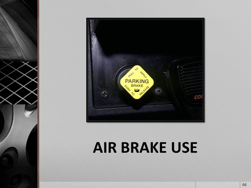 AIR BRAKE USE