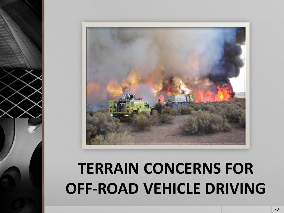 TERRAIN CONCERNS FOR OFF-ROAD VEHICLE DRIVING