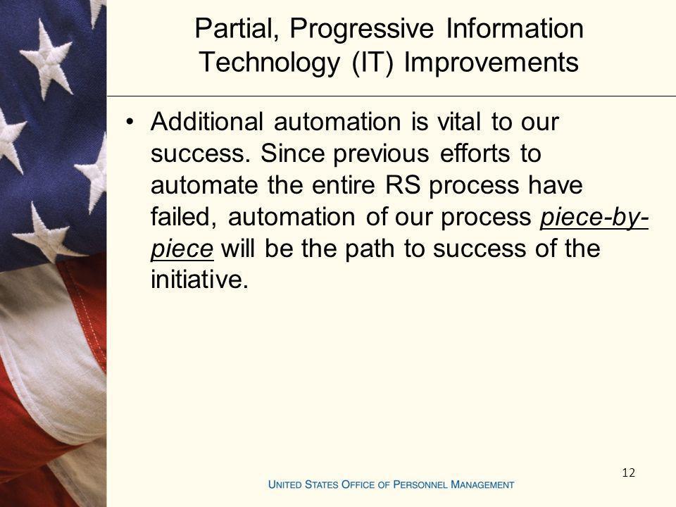 Partial, Progressive Information Technology (IT) Improvements