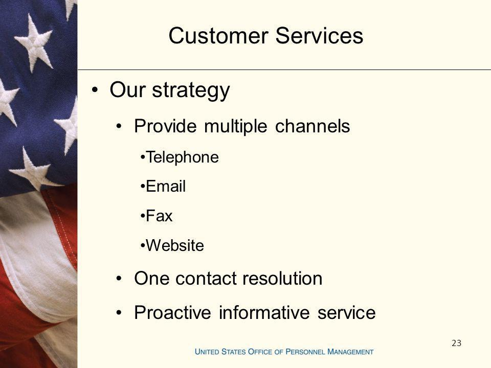 Customer Services Our strategy Provide multiple channels