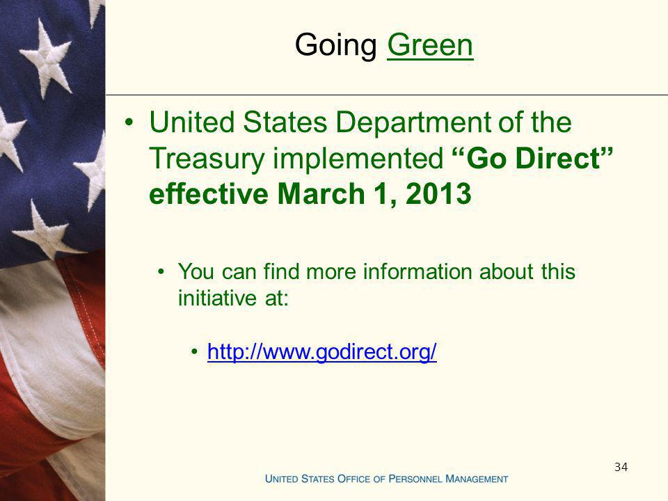 Going Green United States Department of the Treasury implemented Go Direct effective March 1, 2013.