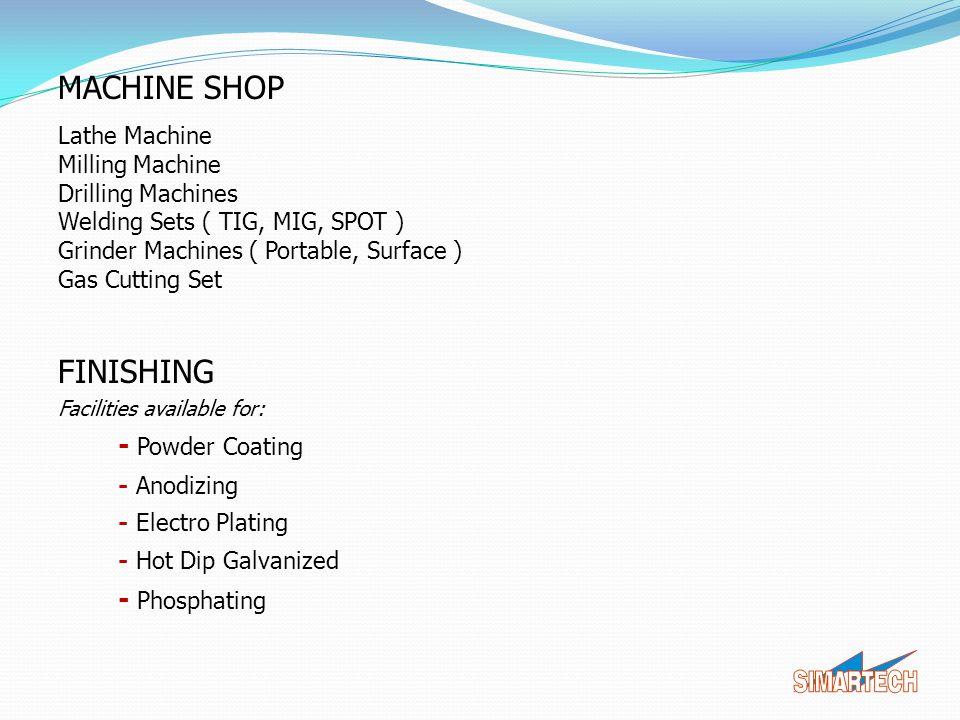 MACHINE SHOP FINISHING Lathe Machine Milling Machine Drilling Machines