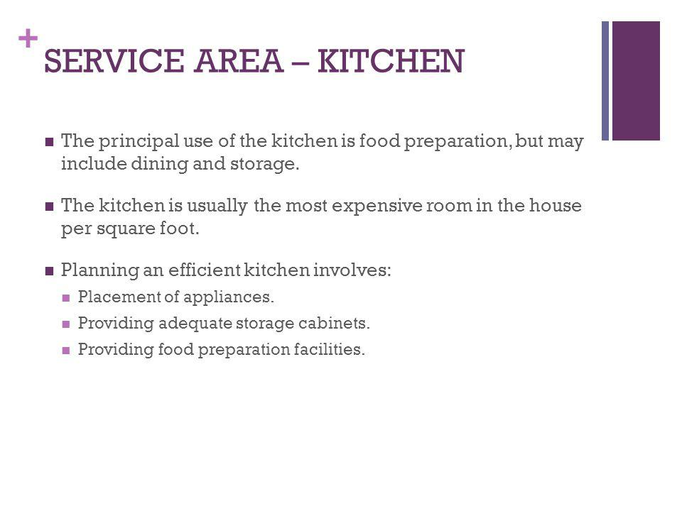 SERVICE AREA – KITCHEN The principal use of the kitchen is food preparation, but may include dining and storage.