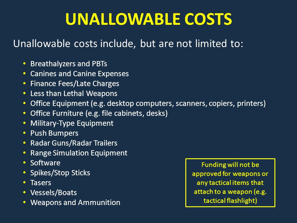 UNALLOWABLE COSTS Unallowable costs include, but are not limited to: