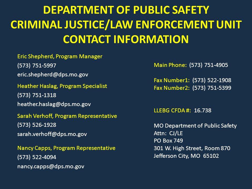 DEPARTMENT OF PUBLIC SAFETY CRIMINAL JUSTICE/LAW ENFORCEMENT UNIT CONTACT INFORMATION Eric Shepherd, Program Manager.