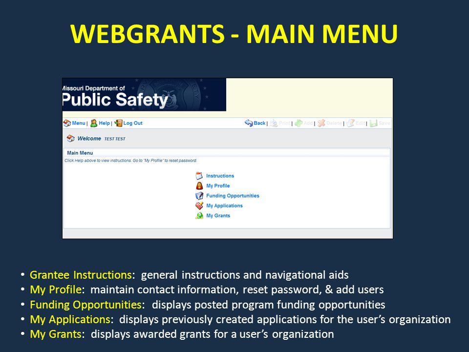 WEBGRANTS - MAIN MENU Grantee Instructions: general instructions and navigational aids.