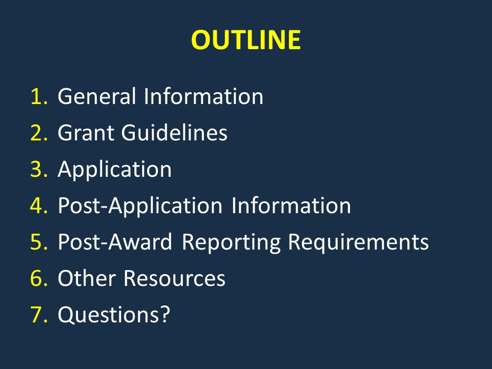 OUTLINE General Information Grant Guidelines Application