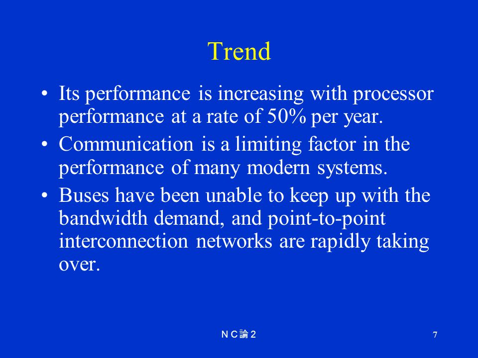 Trend Its performance is increasing with processor performance at a rate of 50% per year.