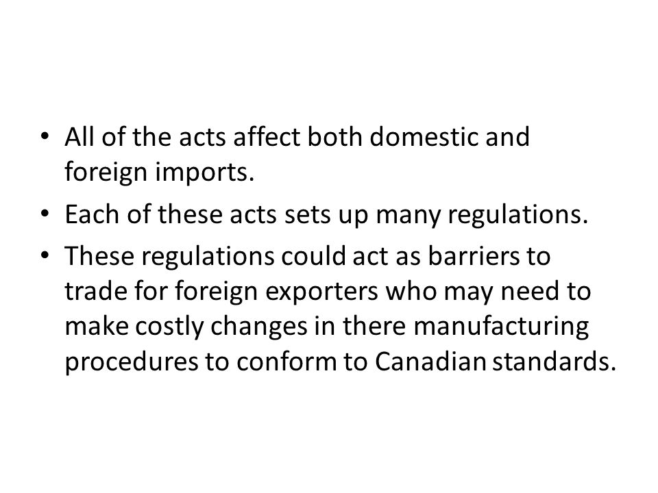 All of the acts affect both domestic and foreign imports.
