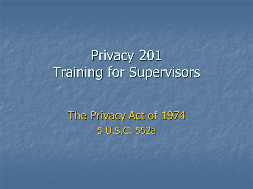 Privacy 201 Training for Supervisors