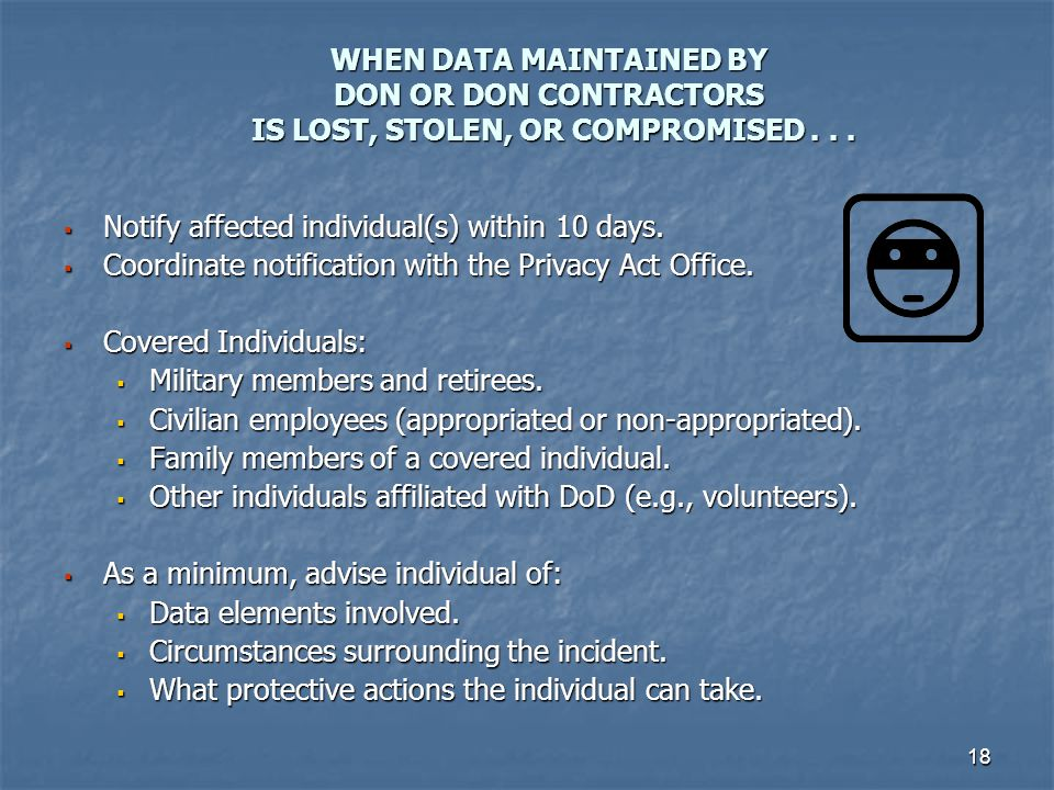 WHEN DATA MAINTAINED BY DON OR DON CONTRACTORS IS LOST, STOLEN, OR COMPROMISED . . .