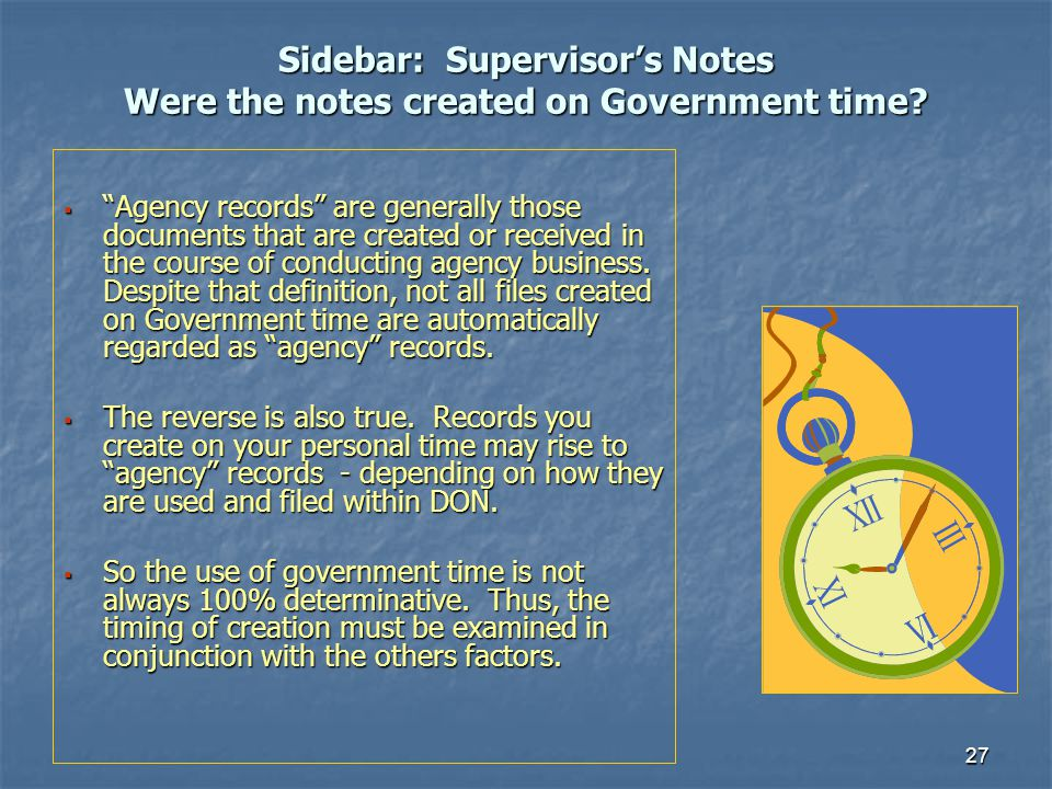 Sidebar: Supervisor's Notes Were the notes created on Government time