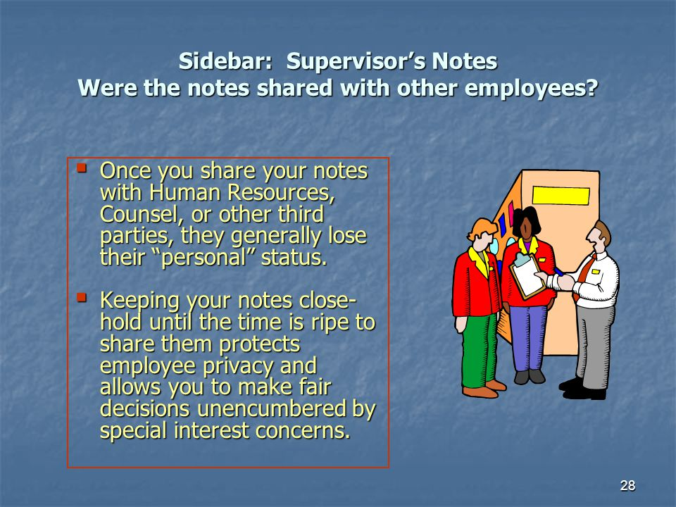 Sidebar: Supervisor's Notes Were the notes shared with other employees