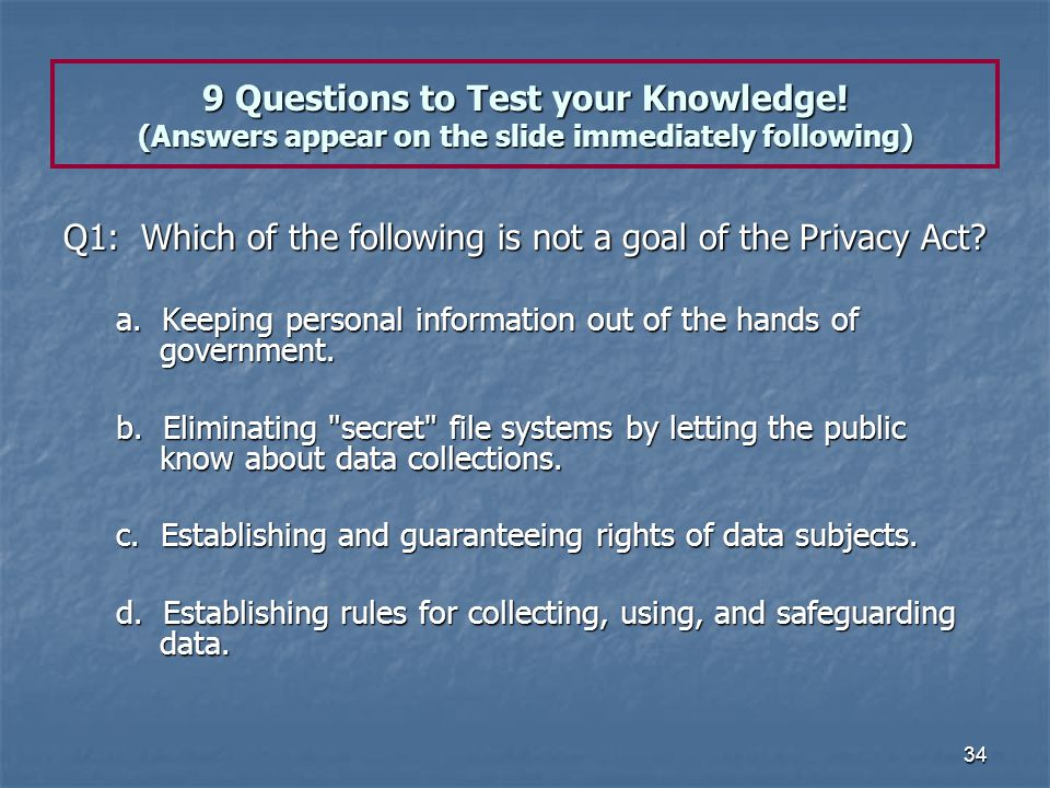 Q1: Which of the following is not a goal of the Privacy Act