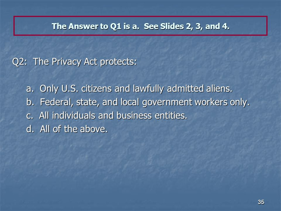 The Answer to Q1 is a. See Slides 2, 3, and 4.