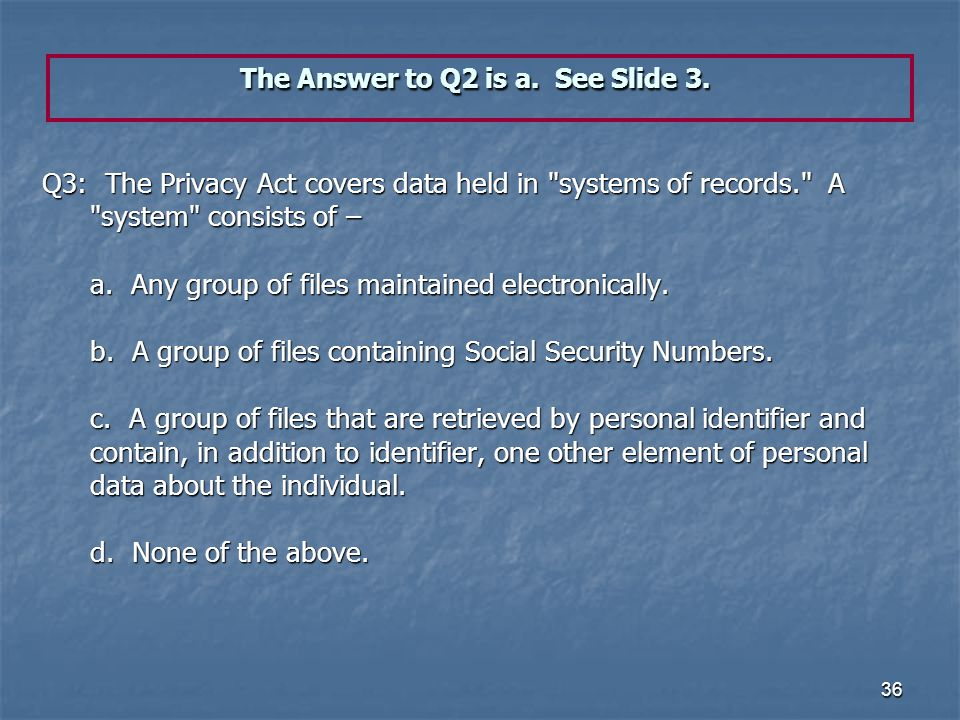 The Answer to Q2 is a. See Slide 3.
