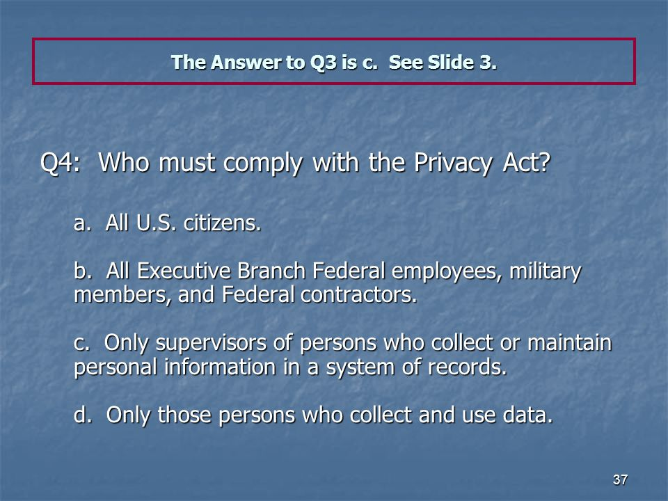 The Answer to Q3 is c. See Slide 3.