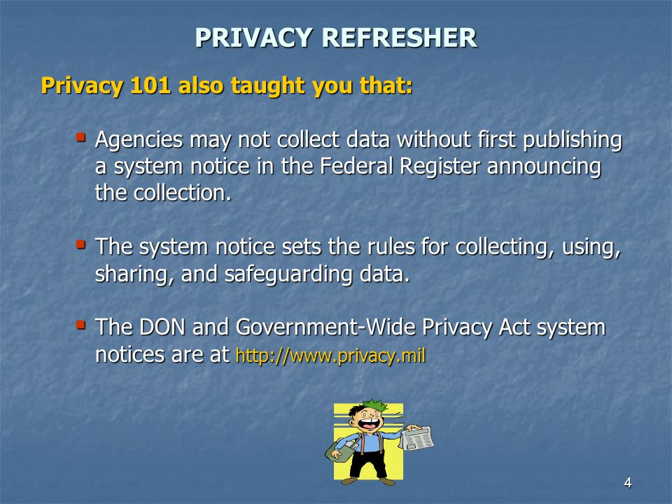 PRIVACY REFRESHER Privacy 101 also taught you that: