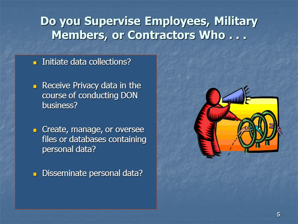 Do you Supervise Employees, Military Members, or Contractors Who . . .