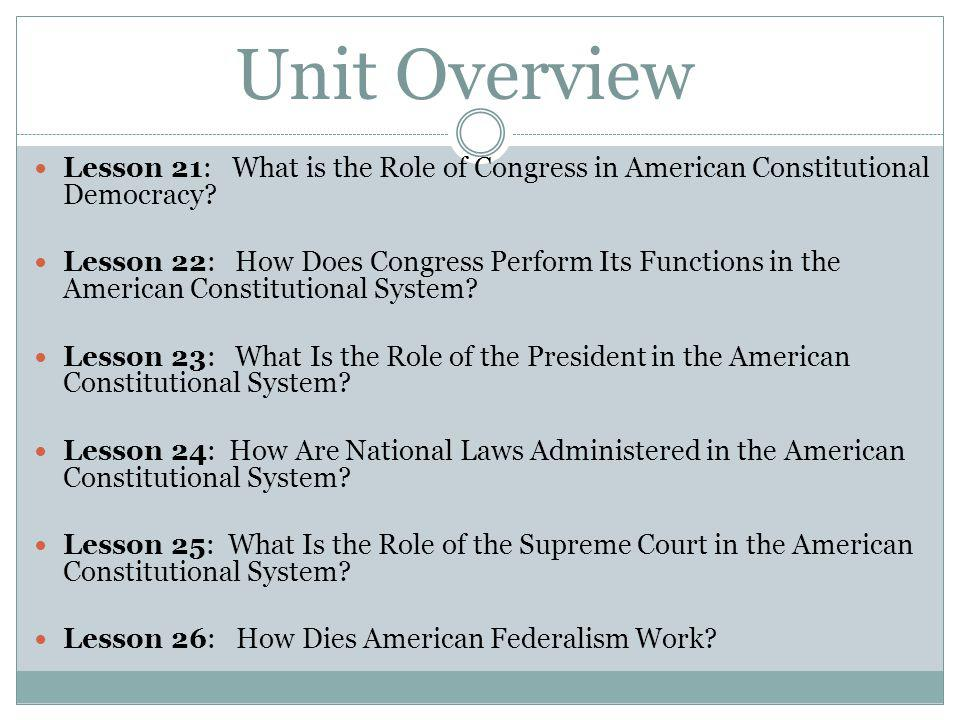 Unit Overview Lesson 21: What is the Role of Congress in American Constitutional Democracy
