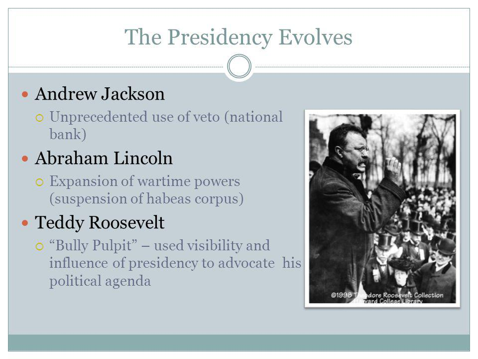 The Presidency Evolves