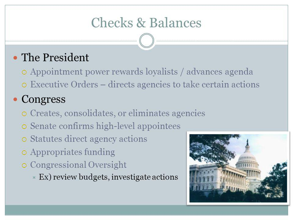 Checks & Balances The President Congress