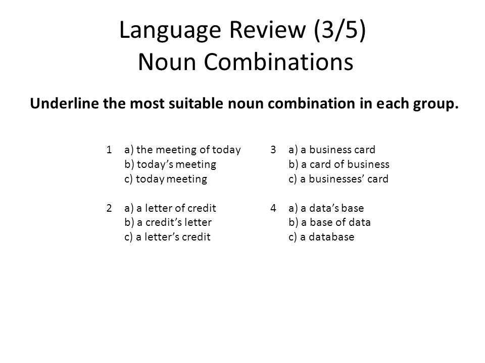Language Review (3/5) Noun Combinations