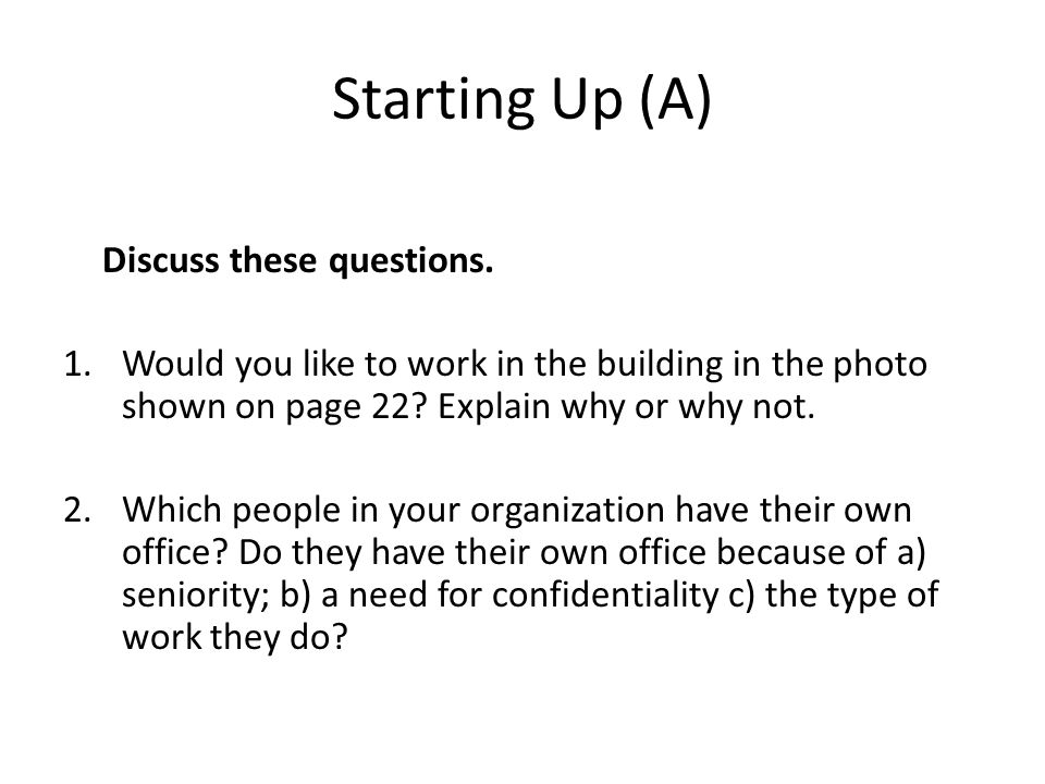 Starting Up (A) Discuss these questions.
