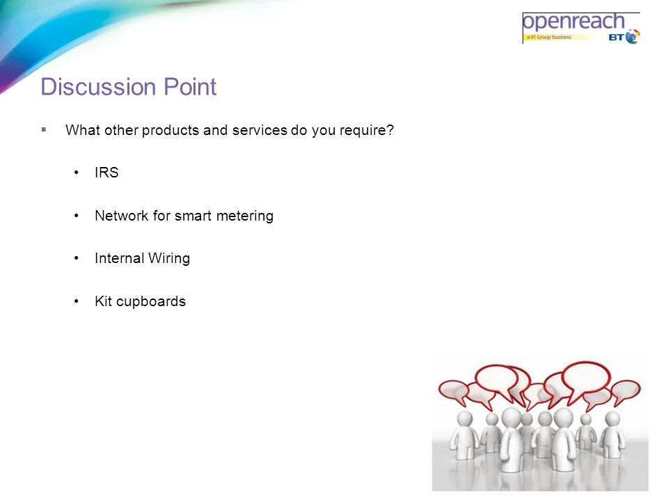 Discussion Point What other products and services do you require IRS
