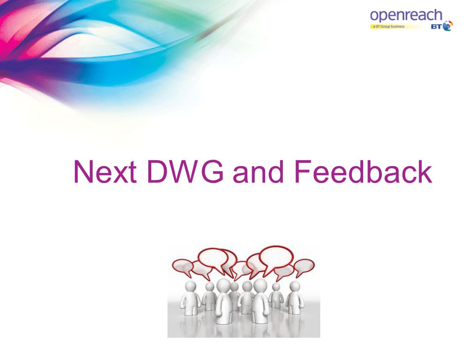 Next DWG and Feedback
