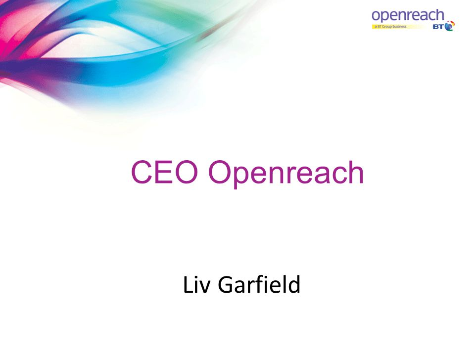 CEO Openreach Liv Garfield