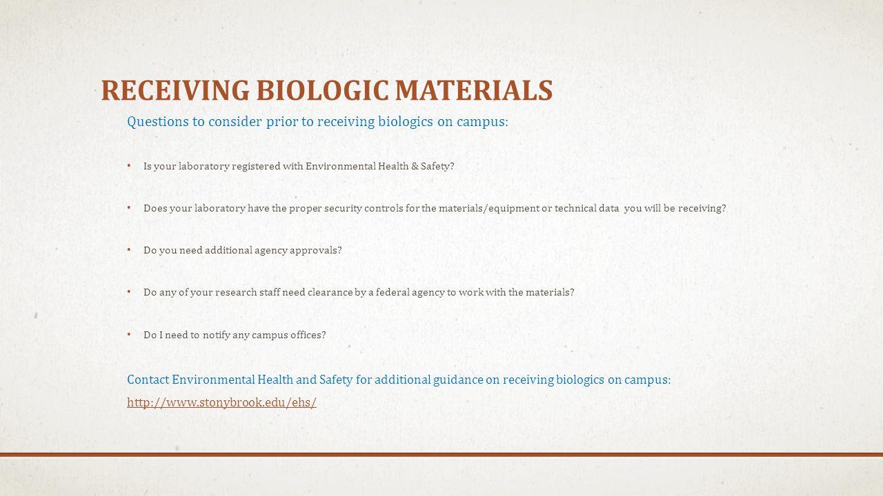 Receiving biologic materials