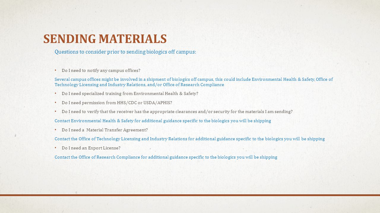 sending materials Questions to consider prior to sending biologics off campus: Do I need to notify any campus offices