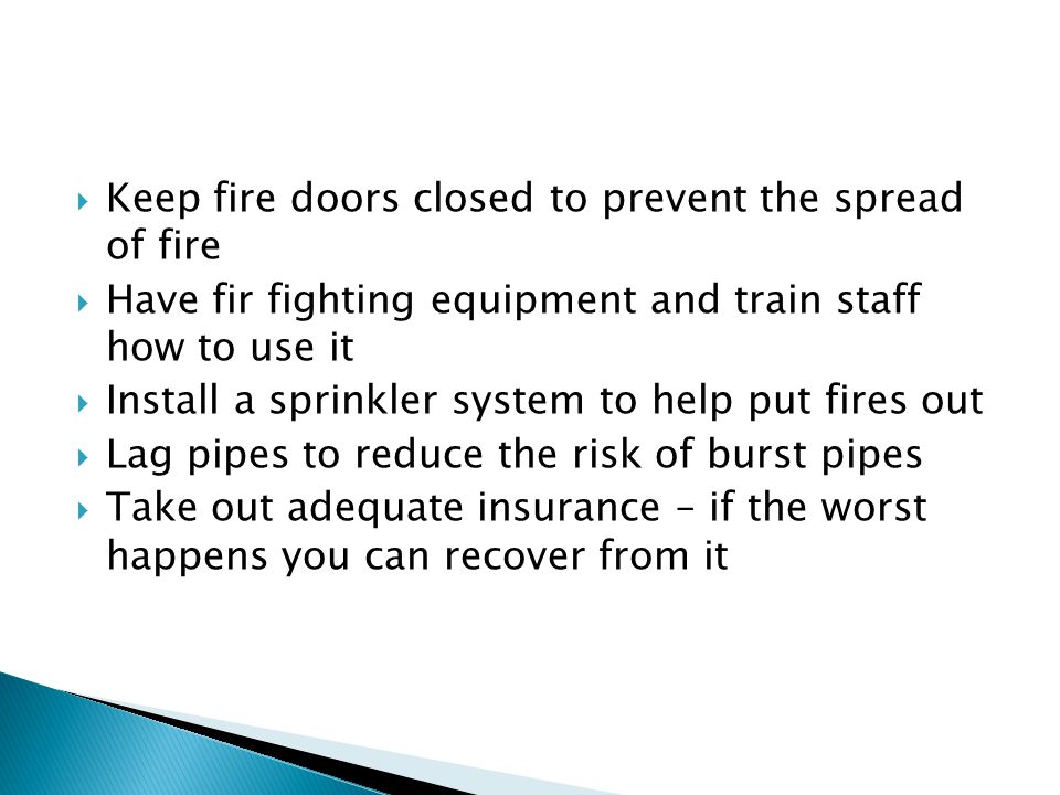 Keep fire doors closed to prevent the spread of fire