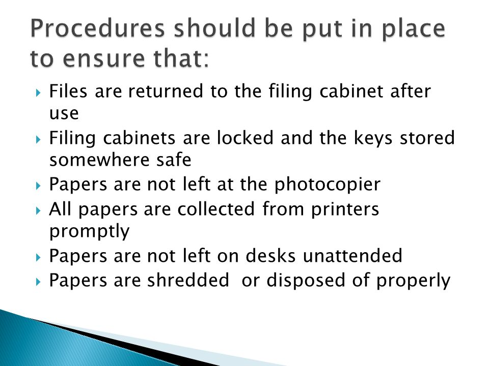 Procedures should be put in place to ensure that: