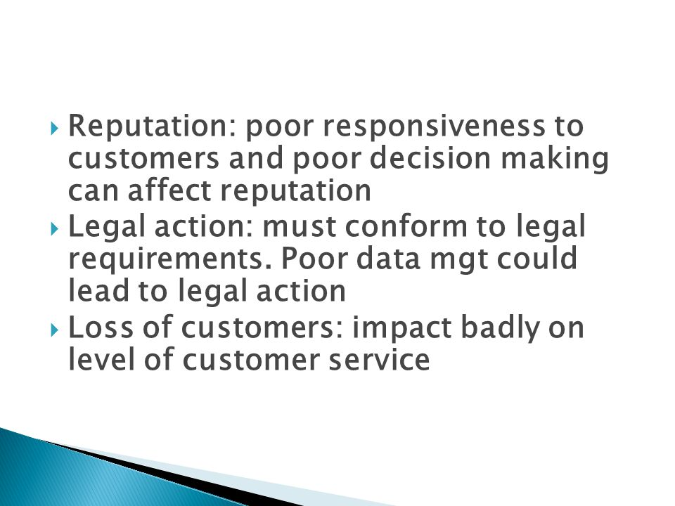 Reputation: poor responsiveness to customers and poor decision making can affect reputation