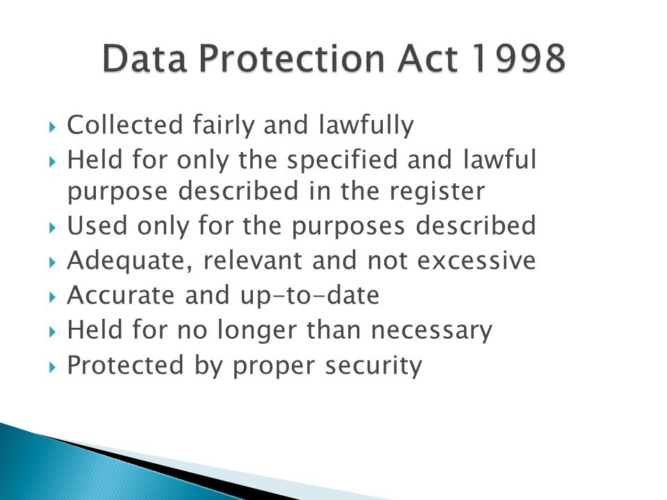 Data Protection Act 1998 Collected fairly and lawfully