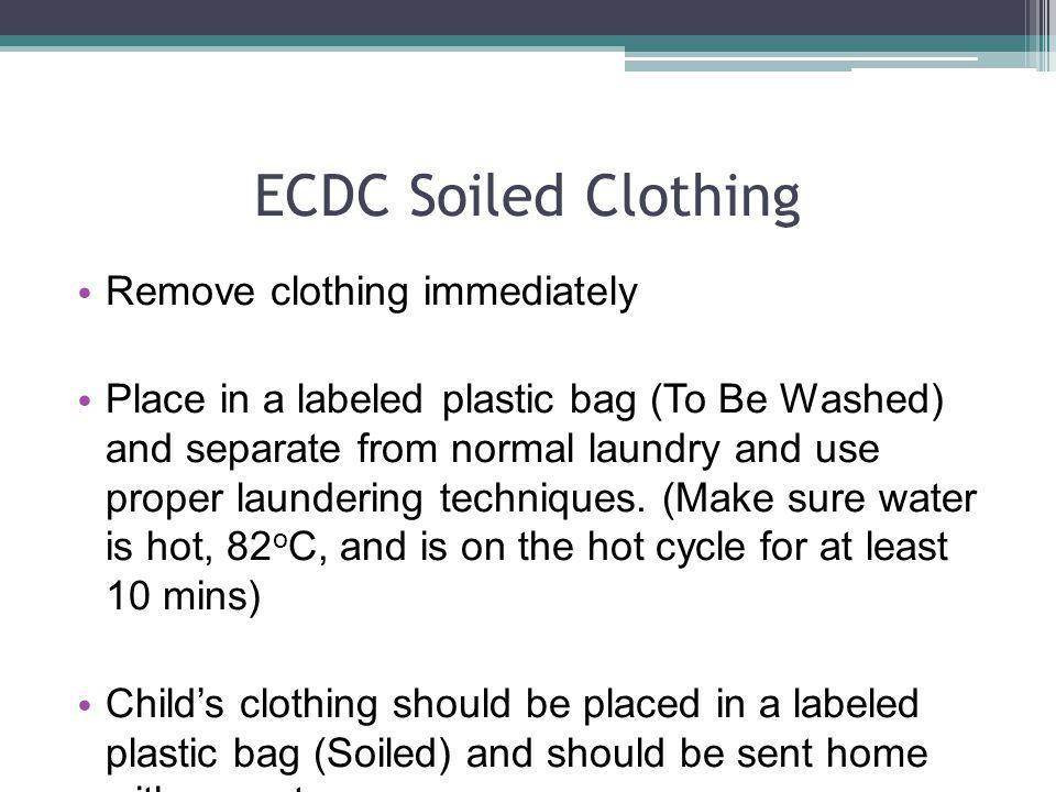 ECDC Soiled Clothing Remove clothing immediately