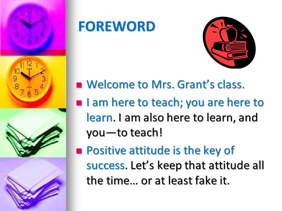 FOREWORD Welcome to Mrs. Grant's class.