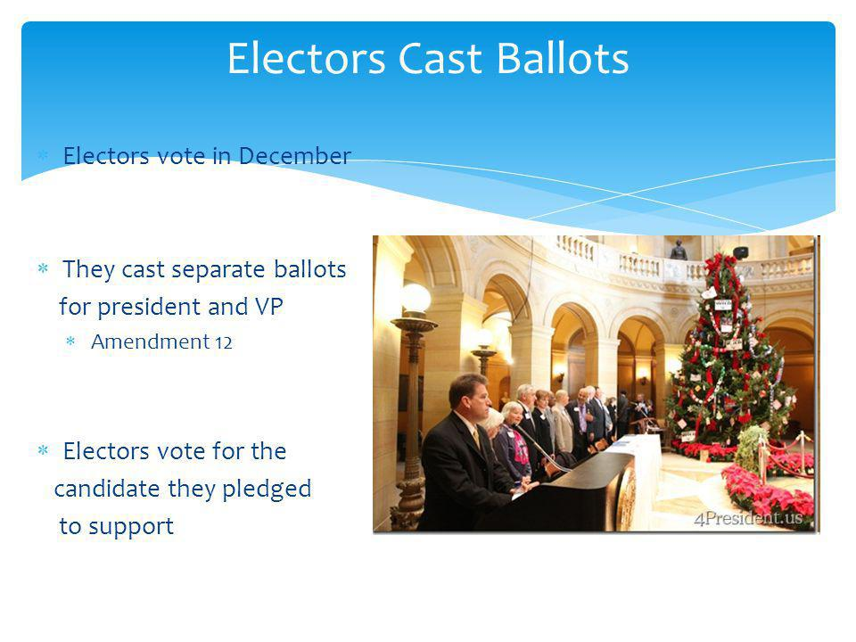 Electors Cast Ballots Electors vote in December