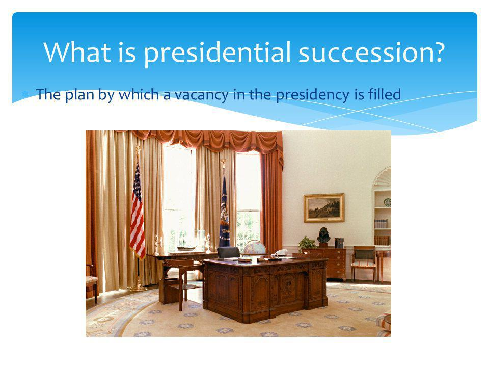 What is presidential succession