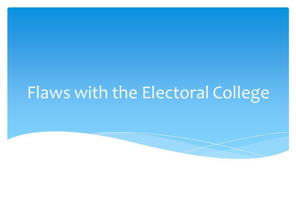 Flaws with the Electoral College
