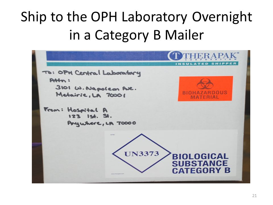 Ship to the OPH Laboratory Overnight in a Category B Mailer